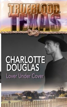 Lover under Cover (Trueblood, Texas Series)