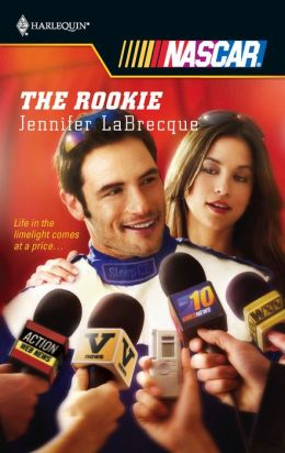 The Rookie (Harlequin NASCAR Series)