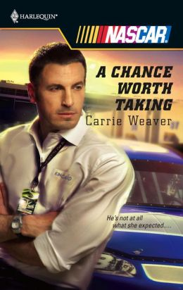 A Chance Worth Taking (Harlequin NASCAR Series)