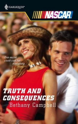 Truth and Consequences (Harlequin NASCAR Series)