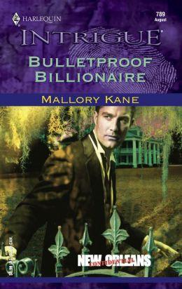 Bulletproof Billionaire (Harlequin Intrigue #789)