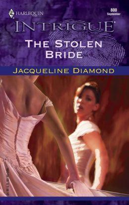 The Stolen Bride (Harlequin Intrigue Series)