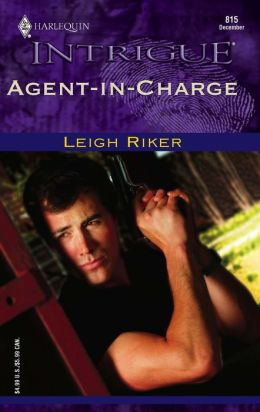 Agent-in-Charge (Harlequin Intrigue Series, #815)