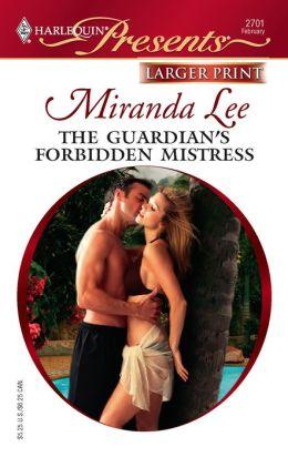 The Guardian's Forbidden Mistress (Harlequin Presents Series #2701)