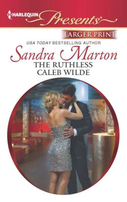 The Ruthless Caleb Wilde (Harlequin LP Presents Series #3108)
