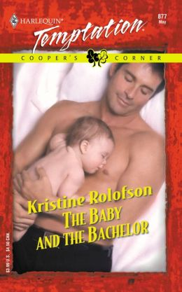 The Baby and the Bachelor (Harlequin Temptation Series #877)