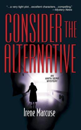 Consider the Alternative