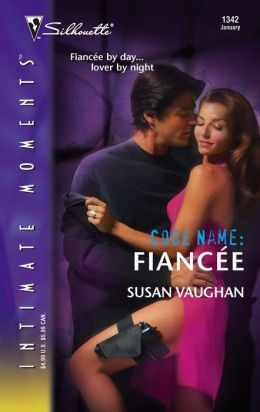 Code Name: Fiancee (Silhouette Intimate Moments #1342)