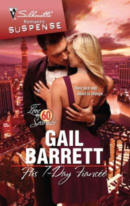His 7-Day Fiancee (Silhouette Romantic Suspense #1560)