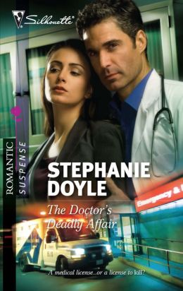The Doctor's Deadly Affair (Silhouette Romantic Suspense #1650)