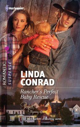 Rancher's Perfect Baby Rescue (Harlequin Romantic Suspense Series #1692)