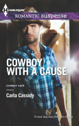 Cowboy with a Cause (Harlequin Romantic Suspense Series #1735)