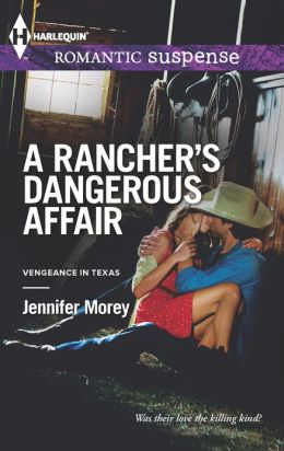 A Rancher's Dangerous Affair (Harlequin Romantic Suspense Series #1740)