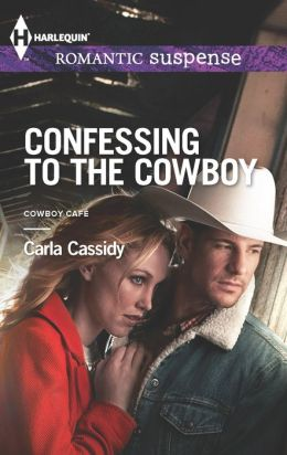 Confessing to the Cowboy (Harlequin Romantic Suspense Series #1755)