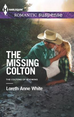 The Missing Colton (Harlequin Romantic Suspense Series #1768)