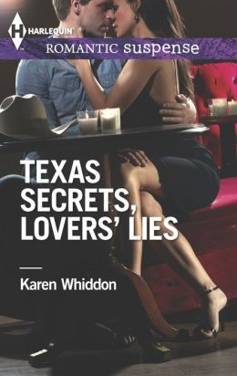Texas Secrets, Lovers' Lies (Harlequin Romantic Suspense Series #1773)