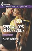Book Cover Image. Title: Special Ops Rendezvous (Harlequin Romantic Suspense Series #1804), Author: Karen Anders