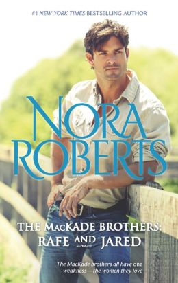 The MacKade Brothers: Rafe & Jared: The Return of Rafe MacKade\The Pride of Jared MacKade