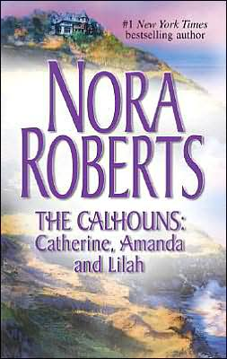 Catherine, Amanda and Lilah (Calhoun Women Series)