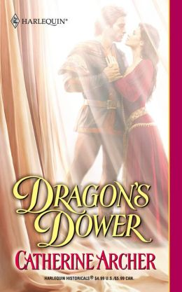 Dragon's Dower (Harlequin Historicals Series #593)