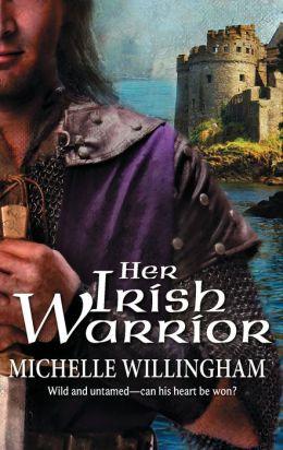 Her Irish Warrior (Harlequin Historical #850)