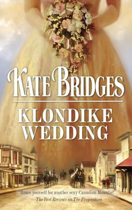 Klondike Wedding (Harlequin Historical #863)