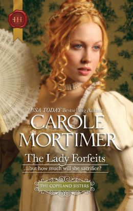 The Lady Forfeits (Harlequin Historical #1070)