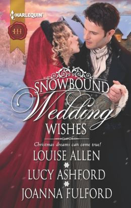 Snowbound Wedding Wishes: An Earl Beneath the Mistletoe / Twelfth Night Proposal / Christmas at Oakhurst Manor (Harlequin Historical Series #1111)