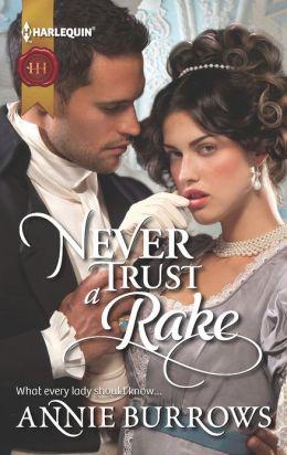 Never Trust a Rake (Harlequin Historical Series #1124)