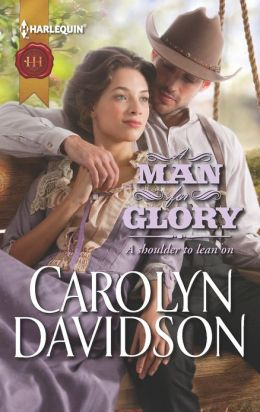 A Man for Glory (Harlequin Historical Series #1131)