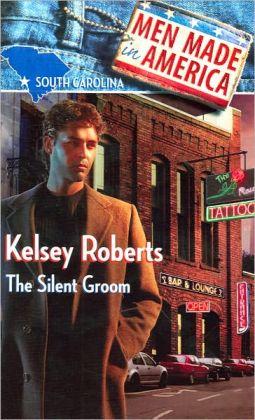 The Silent Groom (Men Made in America Series)
