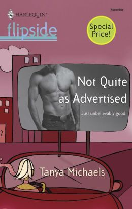 Not Quite as Advertised (Harlequin Flipside Series #28)