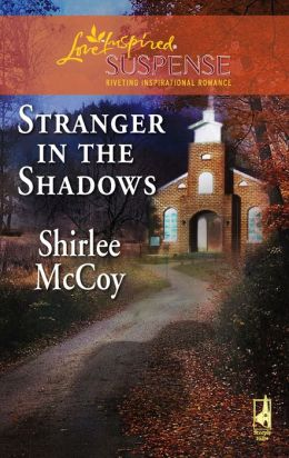 Stranger in the Shadows [Love Inspired Suspense Series]