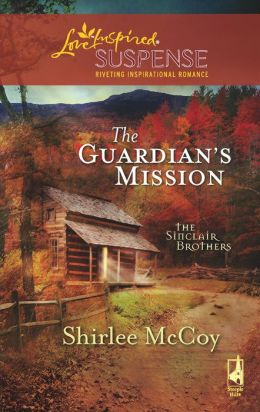 The Guardian's Mission (Love Inspired Suspense Series)