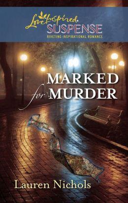 Marked for Murder (Love Inspired Suspense Series)