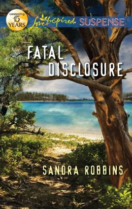 Fatal Disclosure (Love Inspired Suspense Series)