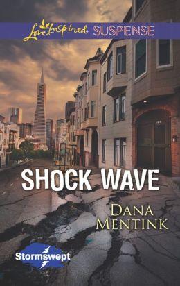 Shock Wave (Love Inspired Suspense Series)