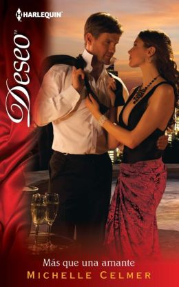 Más que una amante (Much More Than a Mistress) (Harlequin Deseo Series #916)