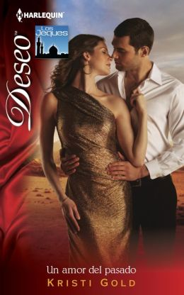 Un amor del pasado (One Night with the Sheikh) (Harlequin Deseo Series #971)