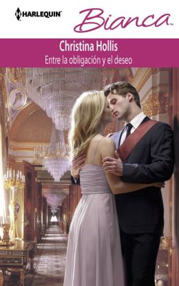 Entre la obligación y el deseo (Weight of the Crown) (Harlequin Bianca Series #874)