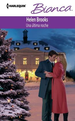 Una última noche (Just One Last Night) (Harlequin Bianca Series #912)