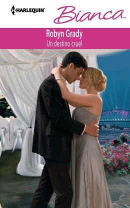 Un destino cruel (The Wedding Must Go On) (Harlequin Bianca Series #920)