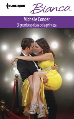 El guardaespaldas de la princesa (Duty at What Cost?) (Harlequin Bianca Series #969)