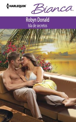 Isla de secretos (Island of Secrets) (Harlequin Bianca Series #973)