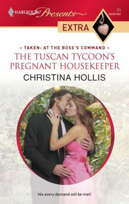 The Tuscan Tycoon's Pregnant Housekeeper (Harlequin Presents Extra #71)