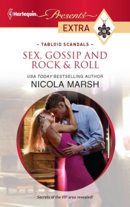 Sex, Gossip and Rock & Roll (Harlequin Presents Extra #172)