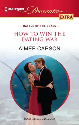 How to Win the Dating War (Harlequin Presents Extra Series #224)