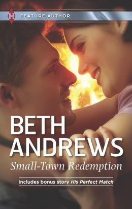 Small-Town Redemption: His Perfect Match