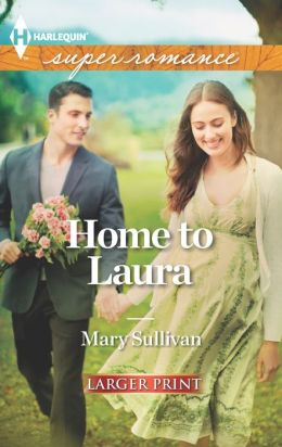 Home to Laura (Harlequin LP Superromance Series #1837)