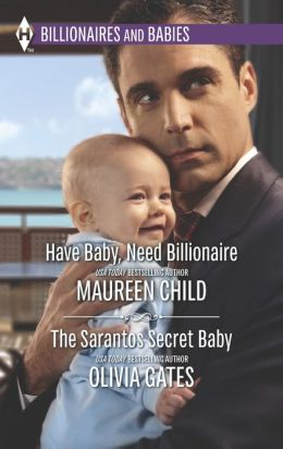 Have Baby, Need Billionaire and The Sarantos Secret Baby